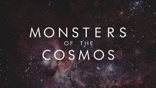 MONSTERS OF THE COSMOS - Symphony of Science