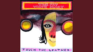 Touch the Leather Redux