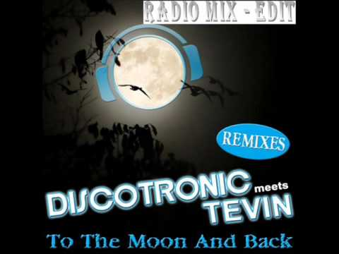 Discotronic Meets Tevin -  To The Moon And Back (Radio mix - Edit)