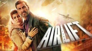 Airlift : Movie Review