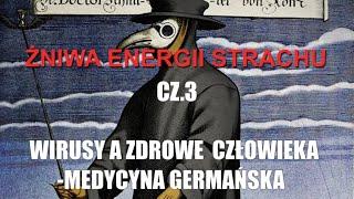 ŻNIWA ENERGII STRACHU CZ.3 WIRUSY A ZDROWIE CZŁOWIEKA-MEDYCYNA GERMAŃSKA Elżbieta Wiśniewska-Wiedza Dla Wszystkich