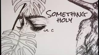 """Jealous of the Birds – """"Something Holy"""""""