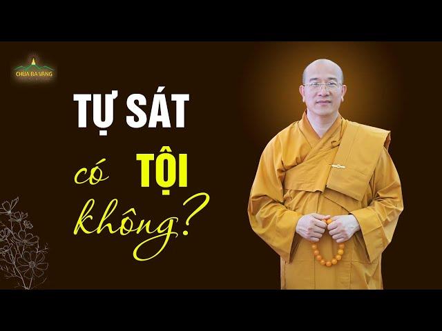 Tự Sát Có Tội Không? | Thầy Thích Trúc Thái Minh