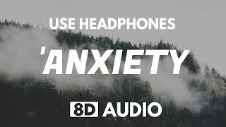 Julia Michaels - Anxiety (8D Audio) ft. Selena Gomez