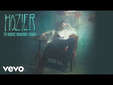 Hozier To Noise Making Sing