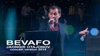 Jahongir Otajonov - Bevafo | Жахонгир Отажонов - Бевафо (concert verion 2014)