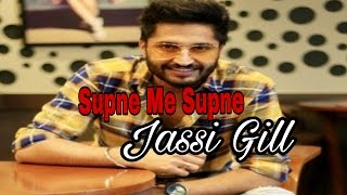 Supne Me Supne I Jassi Gill New  Letest Song L Video HD