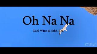 OH NA NA - John Roa & Karl Wine (Lyrics)    Asian Beauty Wine Wine