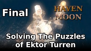 Solving The Puzzles of Ektor Turren (Let's Play Haven Moon - 05 - FINAL)