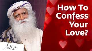 How Do You Tell A Girl You Love Her? Sadhguru Answers