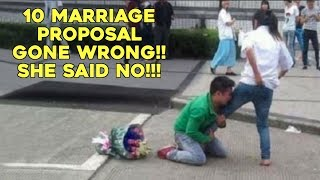 10 Marriage Proposal Gone Wrong!!  She Said No!!!