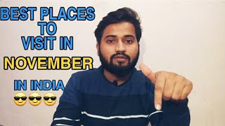 Best Places to Visit in November in India | Top 5 Places to Visit in November | Place to Visit 2020