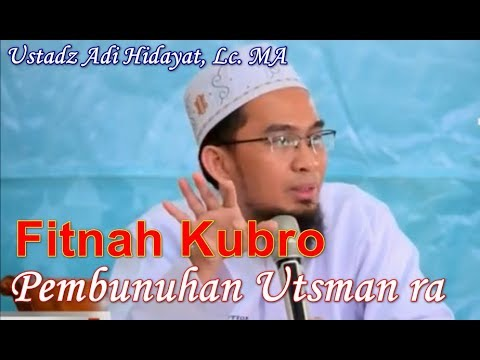 Awal Mula Pembunuhan Ustman Bin Affan Ustadz Adi Hidayat, Sejarah Fitnah Kubro dan Pengaruh Dahwah
