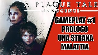 A PLAGUE TALE: INNOCENCE ITA GAMEPLAY#1 - PROLOGO, UNA STRANA MALATTIA