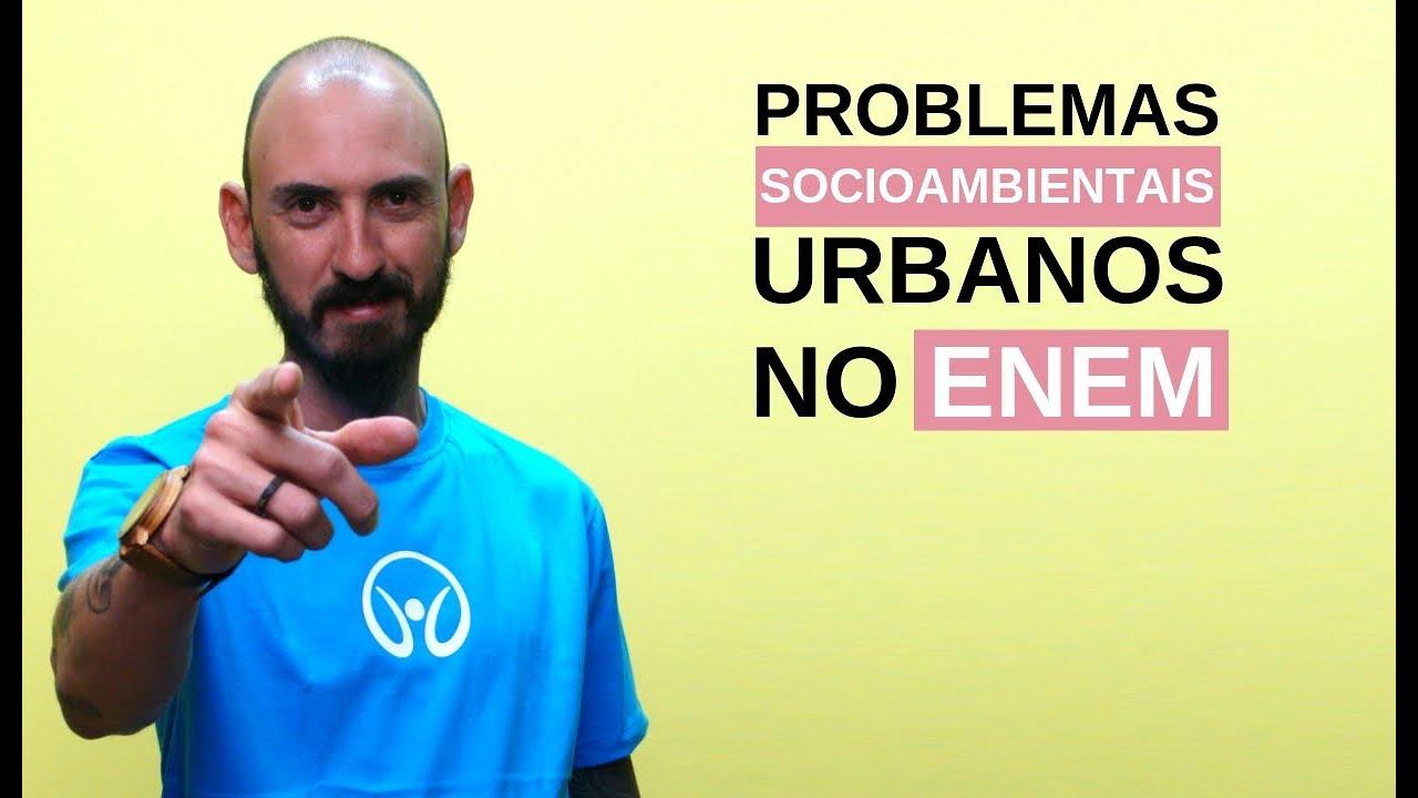 Problemas Socioambientais Urbanos no Enem