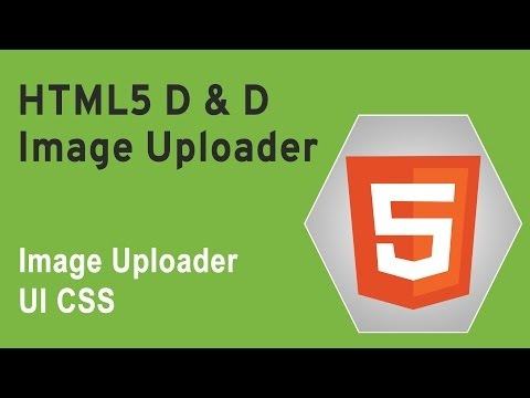 "HTML5 Programming Tutorial | Learn HTML5 D and D Image Uploader - Image Uploader UI CSS""},""url"":"""