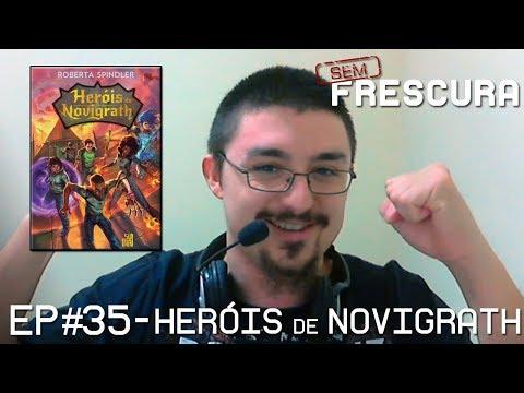 Sem Frescura #35 - Livro Heróis de Novigrath