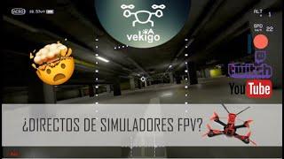 Directos de drones FPV - Simulador Liftoff y Velocidrone