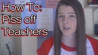How To: Piss off Teachers