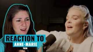 """Vocal Coach Reacts to Anne Marie """"THEN"""""""