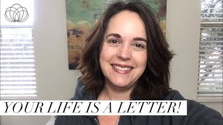 Your Life is a Letter!