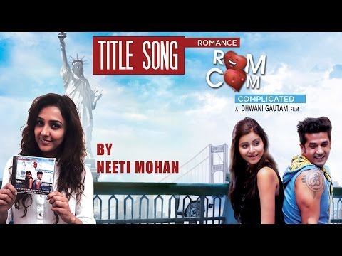 Rom Com | Full HD Video Song | Neeti Mohan, Rashid Ali | Romance Complicated (2016) | Red Ribbon |
