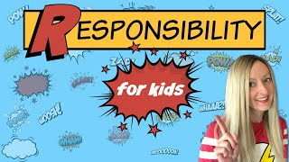 Responsibility for Kids | Character Education – Jessica Diaz