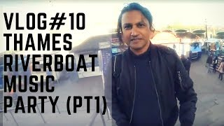 Vlog #10 -  Thames Riverboat Music Party (Part 1&2)