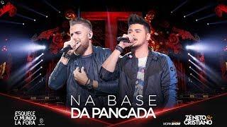 Gambar cover Zé Neto e Cristiano - NA BASE DA PANCADA - #EsqueceOMundoLaFora