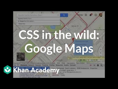 Maps 0.Css In The Wild Google Maps Video Khan Academy