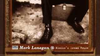 Mark Lanegan - Kimiko's Dream House