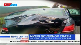 Nyeri governor Dr. Wahome Gakuru was earlier injured following a greasily road accident