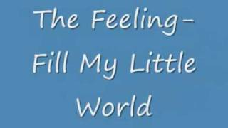 The Feeling- Fill My Little World