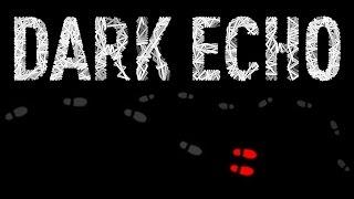 TREAD LIGHTLY... | Dark Echo
