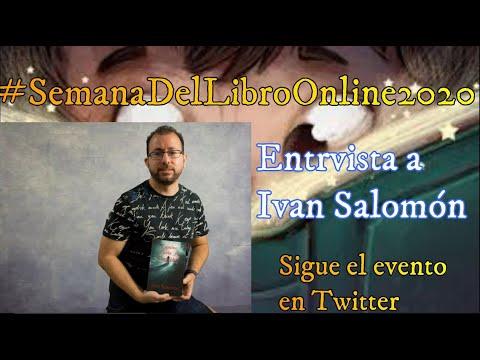 Entrevista Literaria a Ivan Salomón #SemanaDelLibroOnline2020