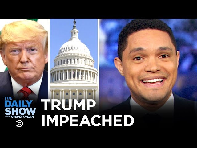 President Trump Impeached   The Daily Show