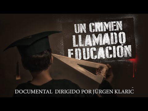 Un crimen llamado educación Versión completa HD dirigido por Jürgen Klaric