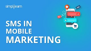 SMS In Mobile Marketing | Mobile Marketing Tutorial | Digital Marketing Tutorial | Simplilearn