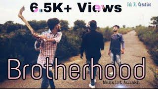 Brotherhood | Yaara Bin Kakh Da | Mankirt Aulakh | Sah Ni Creation | 【♀♀♀】 |