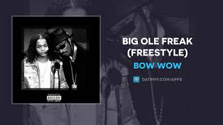 Bow Wow - Big Ole Freak (Freestyle) (AUDIO)