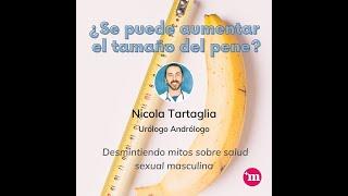 ¿Se puede aumentar el tamaño del pene? - Dr. Nicola Tartaglia
