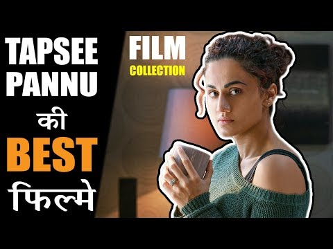 Top 10 Movies of Tapsee Pannu (In Hindi)