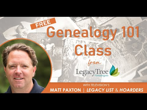 Genealogy 101 Class with Matt Paxton of Hoarders & Legacy Tree Genealogists
