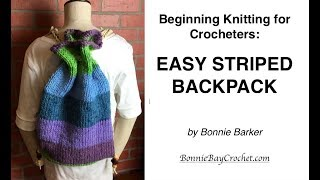 EASY Beginning Knitting: EASY STRIPED BACKPACK, by Bonnie Barker
