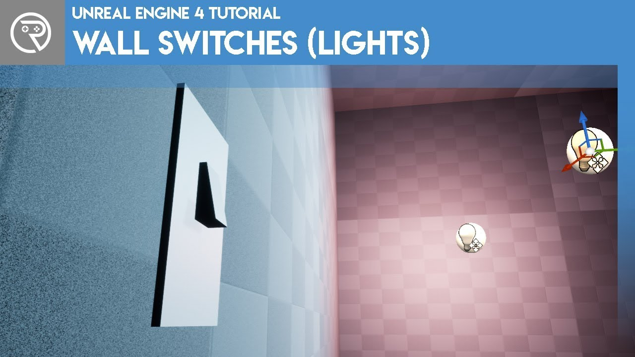 Unreal Engine 4 Tutorial - Wall Switch (Lights)