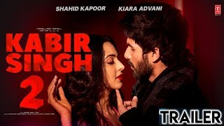 """Kabir Singh 2 Trailer"" Official 