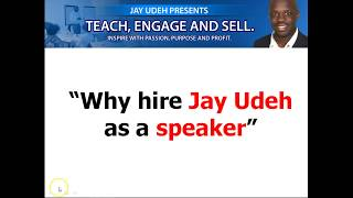Why hire Jay Udeh as a speaker