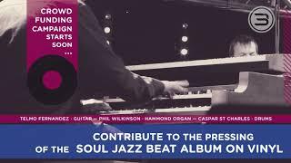 Soul Jazz Beat ― Financement participatif pour le pressage du LP éponyme !