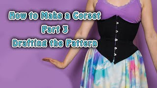 3. Drafting A Corset Pattern | How To Make A Corset