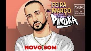 PIRUKA MC  NOVO SOM Até Já Ao Vivo Feira De Março 2019